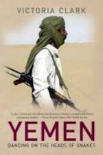 Yemen - Dancing on the Heads of Snakes - V Clark (ISBN 9780300117011)