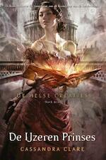 De Helse Creaties 3 - De IJzeren Prinses - Cassandra Clare (ISBN 9789048847716)