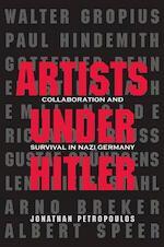 Artists Under Hitler - Jonathan Petropoulos (ISBN 9780300197471)