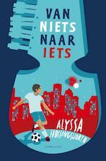 Van iets naar niets - Alyssa Hollingsworth (ISBN 9789047710004)