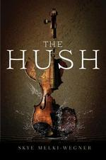 The Hush - Skye Melki-Wegner (ISBN 9781510712485)