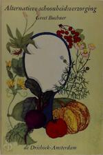 Alternatieve schoonheidsverzorging - Greet Buchner (ISBN 9789060301562)