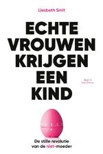 Echte vrouwen krijgen een kind - Liesbeth Smit (ISBN 9789038806525)