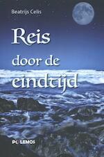 Reis door de eindtijd - Beatrijs Celis (ISBN 9789493005037)