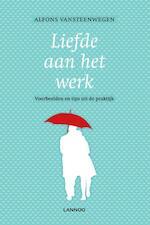 LIEFDE AAN HET WERK (POD) - Alfons Vansteenwegen (ISBN 9789401460385)