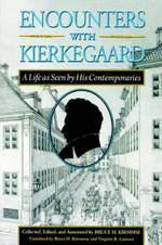 Encounters with Kierkegaard - A Life as Seen by His Contemporaries