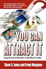 You Can Attract It Using the Law of Attraction to Get What You Want - Steve G. Jones, Frank Mangano (ISBN 9781608607587)
