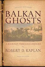 Balkan Ghosts - Robert D. Kaplan (ISBN 9780312424930)