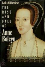 The Rise and Fall of Anne Boleyn - Retha M. Warnicke (ISBN 9780521370004)
