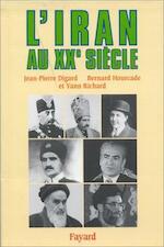 L'Iran au XXe siècle - Jean-Pierre Digard, Bernard Hourcade, Yann Richard (ISBN 9782213597225)