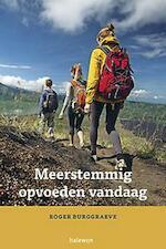 Meerstemmig opvoeden vandaag - Roger Burggraeve (ISBN 9789085283478)