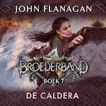 Broederband Boek 7 - De Caldera - John Flanagan (ISBN 9789025768935)