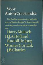 Voor Anton Constandse - Harry [e.a.] Mulisch, Rudolf de Jong, Wouter Gortzak (ISBN 9789029013932)