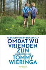 Omdat wij vrienden zijn - Tommy Wieringa