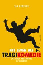 Het leven als tragikomedie - Tim Fransen (ISBN 9789047711643)