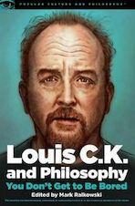 Louis C.K. and Philosophy - (ISBN 9780812699067)