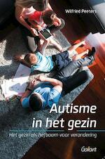 Autisme in het gezin - Wilfried Peeters (ISBN 9789044136593)