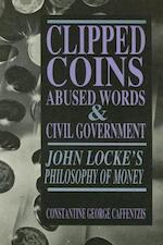 Clipped Coins, Abused Words, and Civil Government - Constantine George Caffentzis (ISBN 9780936756271)