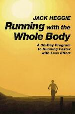 Running With the Whole Body - Jack Heggie (ISBN 9781556432262)