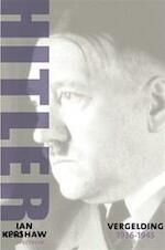Hitler / 1936-1945: Vergelding - Ian Kershaw (ISBN 9789027467348)