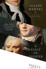 A Place of Greater Safety - Hilary Mantel (ISBN 9780312426392)
