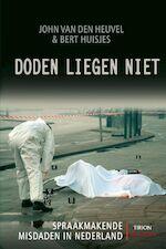 Doden liegen niet - John van den Heuvel, Bert. Huisjes (ISBN 9789043909969)