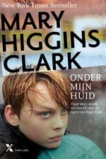 Onder mijn huid - Mary Higgins Clark, Mary Higgins Clark (ISBN 9789401602570)
