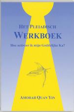 Het Pleiadisch Werkboek - A. Quan Yin (ISBN 9789075636093)