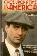 Once upon a time in America - Lee Hays, Jos den Bekker (ISBN 9789067900171)
