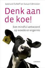 Denk aan de koe! - Leonard Scheff, Susan Edmiston (ISBN 9789020996005)