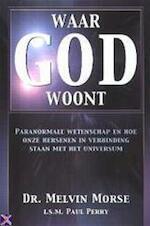 Waar God woont - Melvin Morse (ISBN 9789038911519)