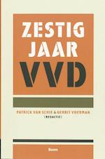 Zestig jaar VVD - P. van Schie (ISBN 9789085065449)