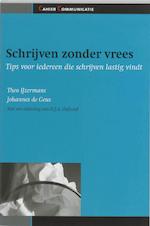 Schrijven zonder vrees - Theo IJzermans, Johannes de Geus, Jan de Geus (ISBN 9789058710963)