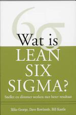 Wat is Lean Six Sigma ? - Mike George, Dave Rowlands, Bill Kastle (ISBN 9789058710765)
