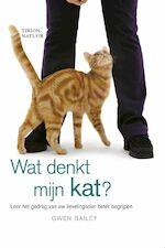 Wat denkt mijn kat ? - Gwen Bailey (ISBN 9789052104645)