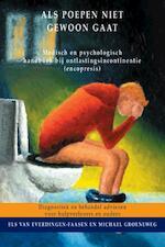 Als poepen niet gewoon gaat - Els van Everdingen-Faasen, Michael Groeneweg (ISBN 9789077322208)