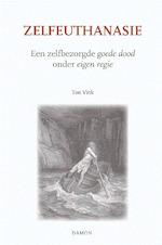 Zelfeuthanasie - Ton Vink (ISBN 9789460360701)