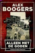 Alleen met de goden - Alex Boogers (ISBN 9789057597114)