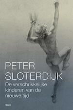 De verschrikkelijke kinderen van de nieuwe tijd - Peter Sloterdijk (ISBN 9789089534439)