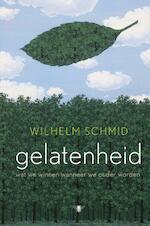 Gelatenheid - Wilhelm Schmid (ISBN 9789023493075)