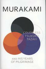 The Colorless Tsukuru Tazaki and His Years of Pilgrimage - Haruki Murakami (ISBN 9781846558337)