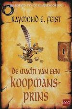 De macht van de koopmansprins - Raymond E. Feist (ISBN 9789022546413)