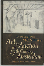 Art at Auction in 17th Century Amsterdam - John Michael Montias (ISBN 9789048505166)