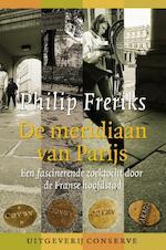 De meridiaan van Parijs - Philip Freriks (ISBN 9789491259661)