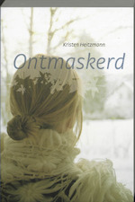 Ontmaskerd - Kristen Heitzmann (ISBN 9789085202127)