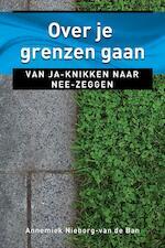 Over je grenzen gaan - Annemiek Nieborg-van den Ban (ISBN 9789020211542)