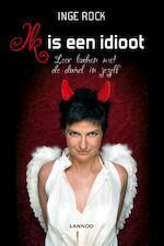 Ik is een idioot - Inge Rock (ISBN 9789401425650)