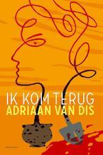 Ik kom terug - Adriaan van Dis (ISBN 9789025444532)