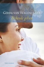 Brekende golven - Gerda van Wageningen (ISBN 9789059778832)