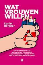 Wat vrouwen willen - Daniël Bergner (ISBN 9789048819027)